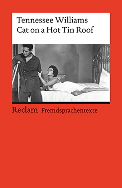 Williams Tennessee Cat On A Hot Tin Roof Reclam Verlag