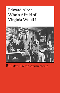 Albee, Edward: Who´s afraid of Virginia Woolf?