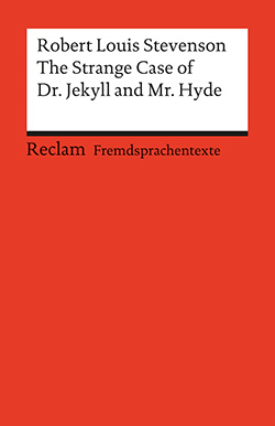 Stevenson, Robert Louis: The Strange Case of Dr. Jekyll and Mr. Hyde