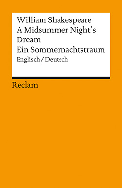 Shakespeare, William: A Midsummer Night´s Dream / Ein Sommernachtstraum