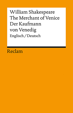 Shakespeare, William: The Merchant of Venice / Der Kaufmann von Venedig