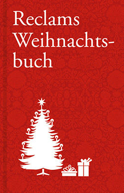 reclams weihnachtsbuch reclam verlag. Black Bedroom Furniture Sets. Home Design Ideas