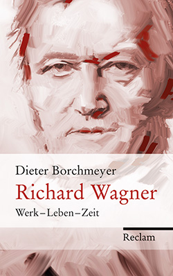 Borchmeyer, Dieter: Richard Wagner