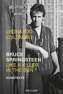 Colombati, Leonardo: Bruce Springsteen – Like a Killer in the Sun