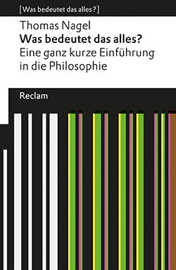 Nagel, Thomas: Was bedeutet das alles? (Hardcover)