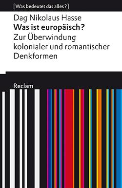 Hasse, Dag Nikolaus: Was ist europäisch? (Hardcover)