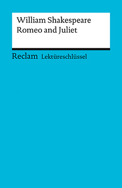 Ellenrieder, Kathleen: Lektüreschlüssel. William Shakespeare: Romeo and Juliet