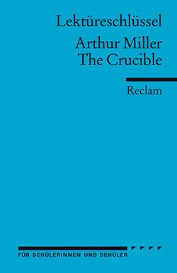 Williams, Andrew: Lektüreschlüssel. Arthur Miller: The Crucible