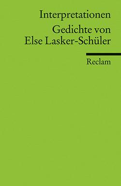 Interpretationen Gedichte Von Else Lasker Schüler Reclam