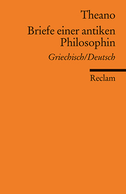 Theano: Briefe einer antiken Philosophin