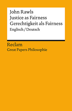 Rawls, John: Justice as Fairness / Gerechtigkeit als Fairness