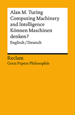 Turing, Alan M.: Computing Machinery and Intelligence / Können Maschinen denken?