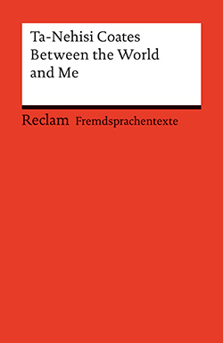 Coates, Ta-Nehisi: Between the World and Me