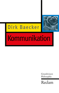 Baecker, Dirk: Kommunikation