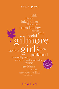 Paul, Karla: Gilmore Girls. 100 Seiten