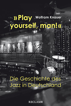 Knauer, Wolfram: »Play yourself, man!« (EPUB)