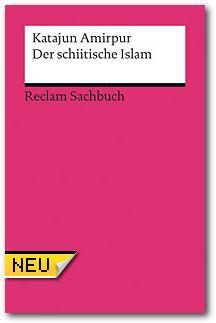Reclam Verlag: Katajun Amirpur: Der schiitische Islam