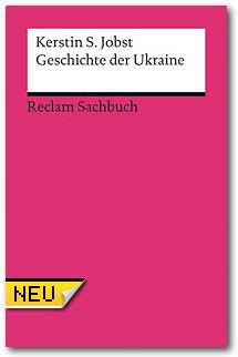 Reclam Verlag: Kerstin S. Jobst: Geschichte der Ukraine