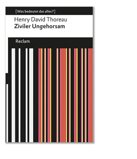 Thoreau: Ziviler Ungehorsam