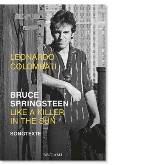 Colombati, Leonardo: Bruce Springsteen – Like a Killer in the Sun