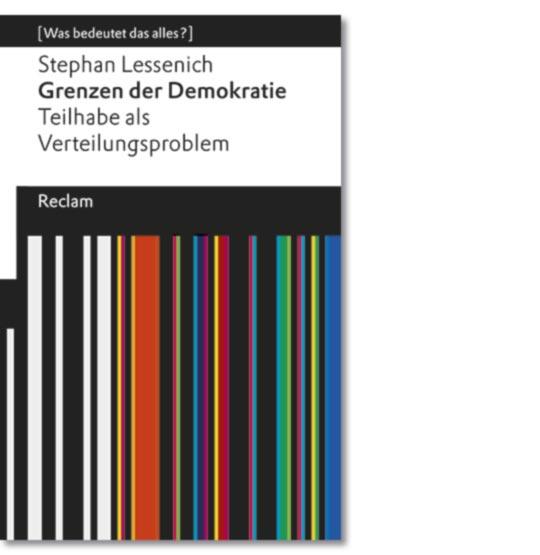 Lessenich, Stephan: Grenzen der Demokratie. Teilhabe als Verteilungsproblem