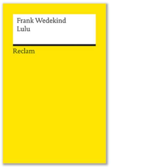 Wedekind, Frank: Lulu. Erdgeist. Die Büchse der Pandora