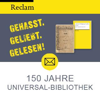 150 Jahre Universal-Bibliothek: Gehasst. Geliebt. Gelesen!