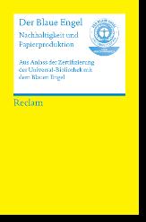 Der Blaue Engel. Nachhaltigkeit und Papierproduktion<br> Aus Anlass der Zertifizierung der Universal-Bibliothek mit dem Blauen Engel