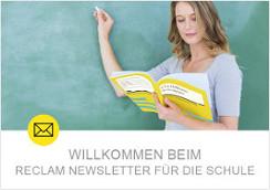 Willkommen beim Reclam Newsletter für die Schule